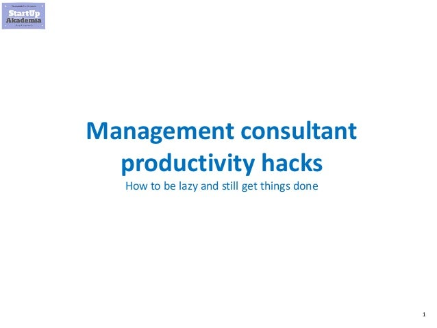 1 Management consultant productivity hacks How to be lazy and still get things done