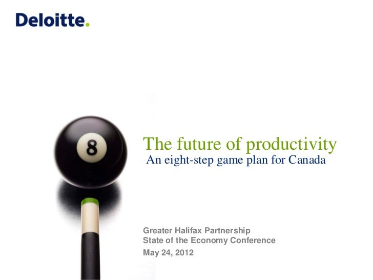 The future of productivityAn eight-step game plan for CanadaGreater Halifax PartnershipState of the Economy ConferenceMay ...