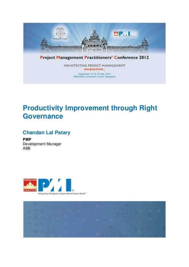 Productivity Improvement through RightGovernanceChandan Lal PataryPMPDevelopment ManagerABB