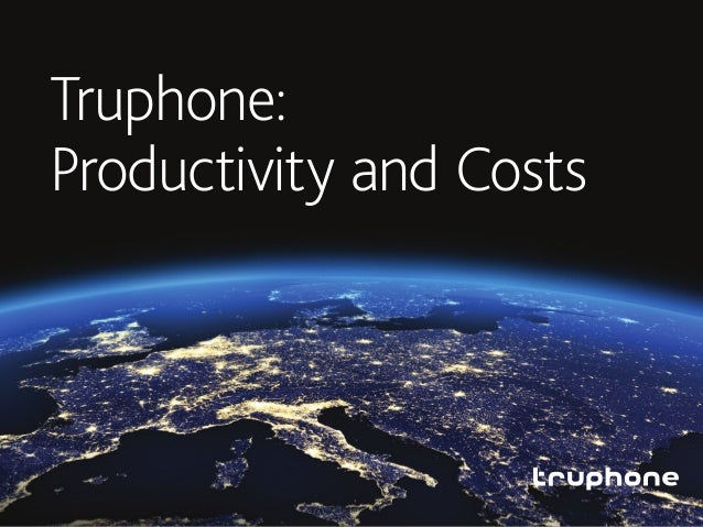 Truphone: Productivity and Costs