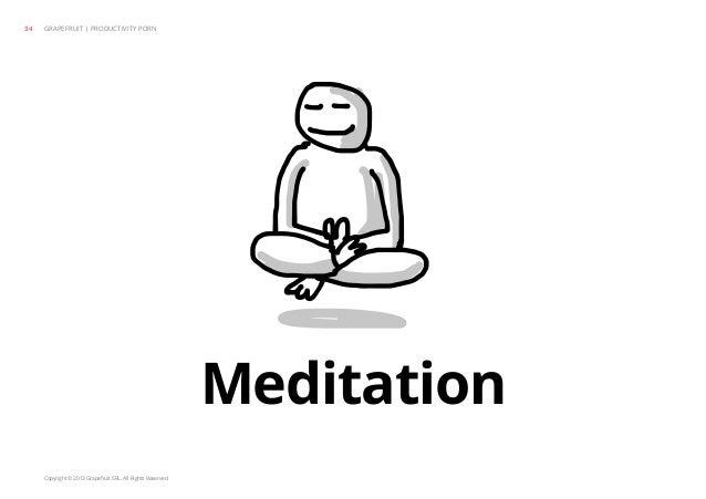 Copyright © 2013 Grapefruit SRL. All Rights Reserved. Meditation GRAPEFRUIT   PRODUCTIVITY PORN34