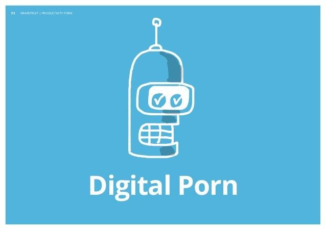 Copyright © 2013 Grapefruit SRL. All Rights Reserved. Digital Porn GRAPEFRUIT | PRODUCTIVITY PORN53