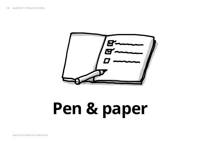 Copyright © 2013 Grapefruit SRL. All Rights Reserved. Pen & paper GRAPEFRUIT | PRODUCTIVITY PORN73