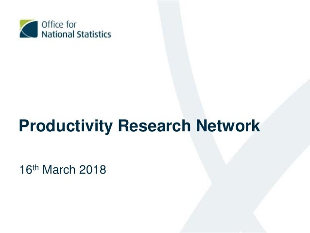 Productivity Research Network 16th March 2018