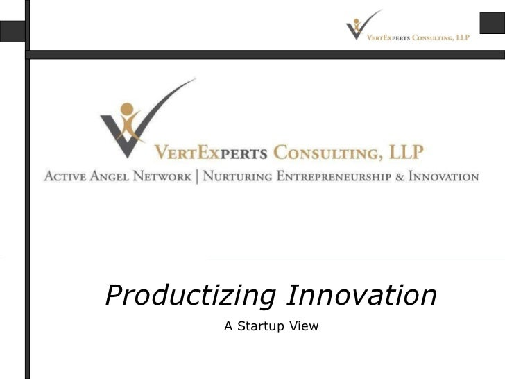 Productizing Innovation A Startup View