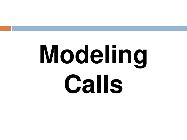 Modeling Calls