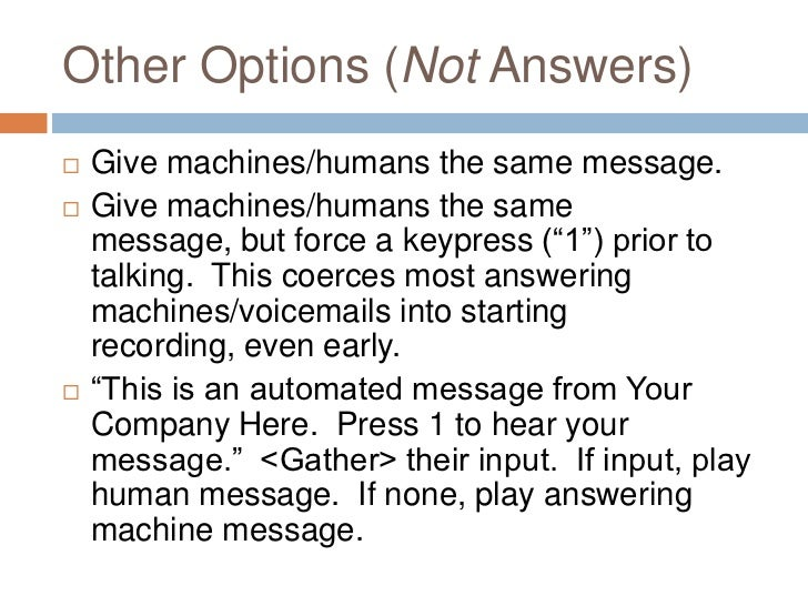Other Options (Not Answers)   Give machines/humans the same message.   Give machines/humans the same    message, but for...