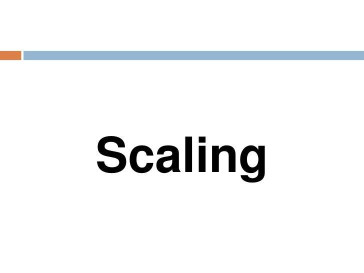Scaling