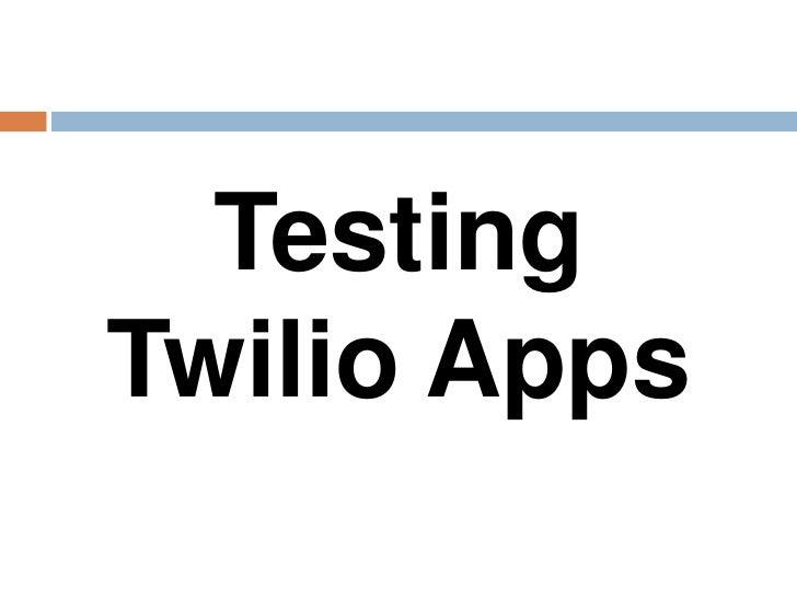 TestingTwilio Apps