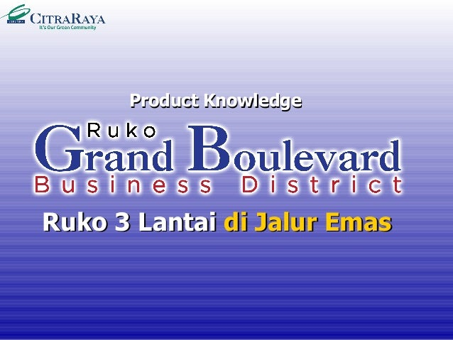 Product KnowledgeProduct Knowledge Ruko 3 LantaiRuko 3 Lantai di Jalur Emasdi Jalur Emas