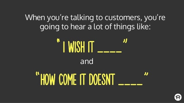 But as a marketer it's your job to filter out the noise and only listen for one thing: