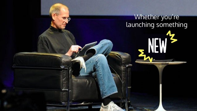 Whether you're launching something