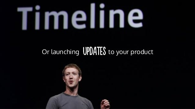 Or launching to your product