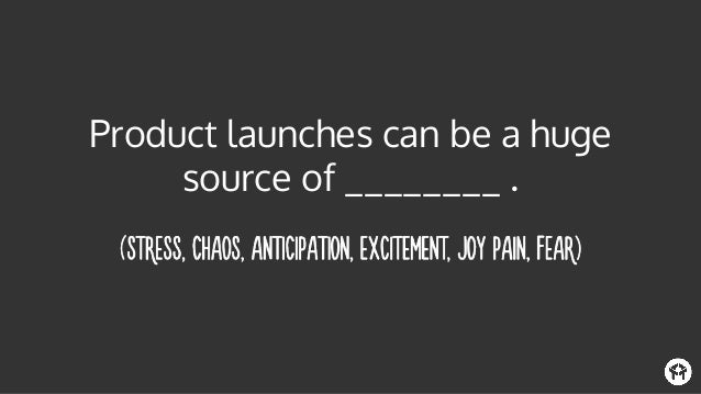 Product launches can be a huge source of ________ .