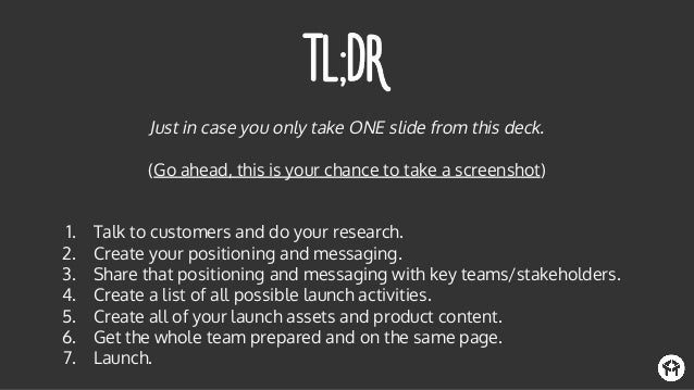 Just in case you only take ONE slide from this deck. (Go ahead, this is your chance to take a screenshot) 1. Talk to custo...