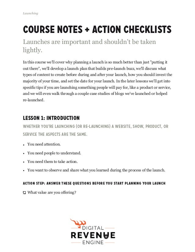 Course Notes + Action Checklists Launches are important and shouldn't be taken lightly. In this course we'll cover why pla...