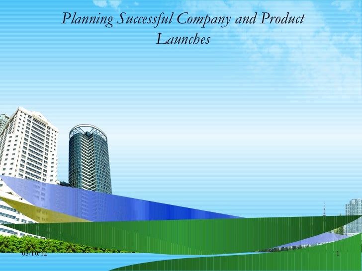 Planning Successful Company and Product                           Launches03/10/12                                        ...