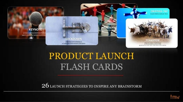 26LAUNCH STRATEGIES TO INSPIRE ANY BRAINSTORM PRODUCT LAUNCH FLASH CARDS