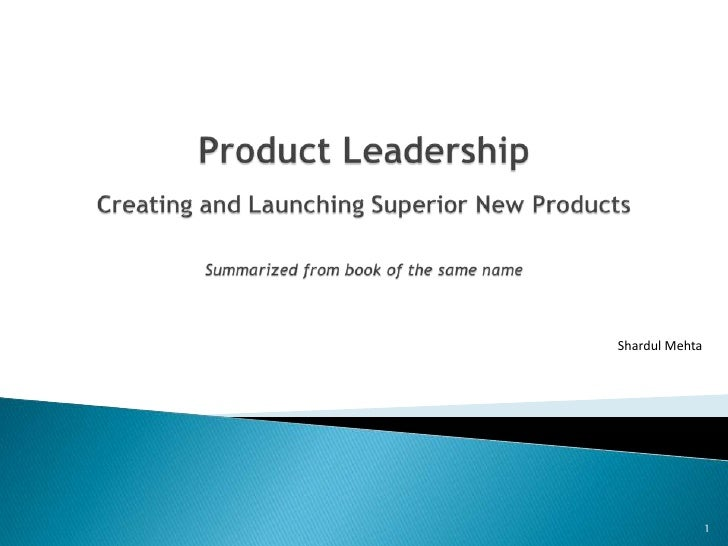 Product LeadershipCreating and Launching Superior New ProductsSummarized from book of the same name<br />1<br />