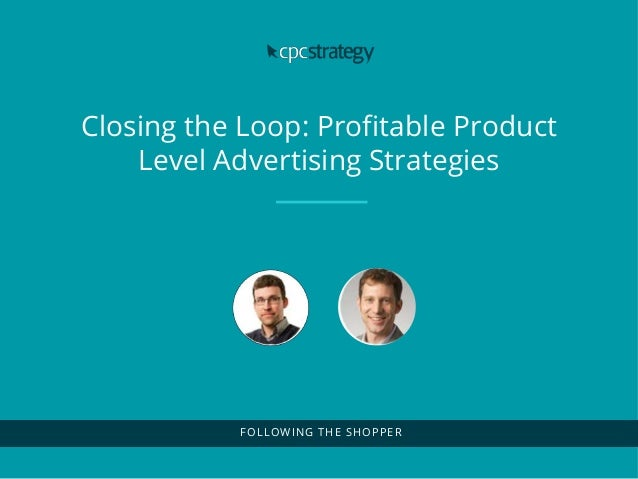 | Confidential. © 2016 HookLogic Closing the Loop: Profitable Product Level Advertising Strategies FOLLOWING THE SHOPPER