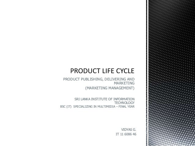 PRODUCT PUBLISHING, DELIVERING AND MARKETING (MARKETING MANAGEMENT) SRI LANKA INSTITUTE OF INFORMATION TECHNOLOGY  BSC (IT...
