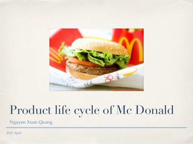 mcdonald product life cycle 2017-7-26 organizational effectiveness along life-cycle stages: a comparison of wendy's and mcdonald's  quality of product or service,.