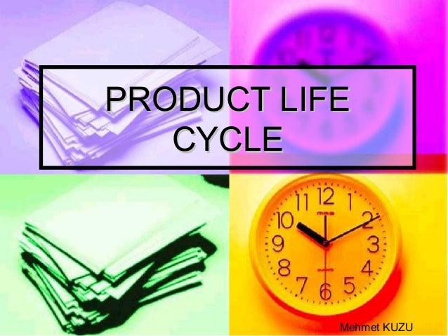 PRODUCT LIFE   CYCLE           Mehmet KUZU