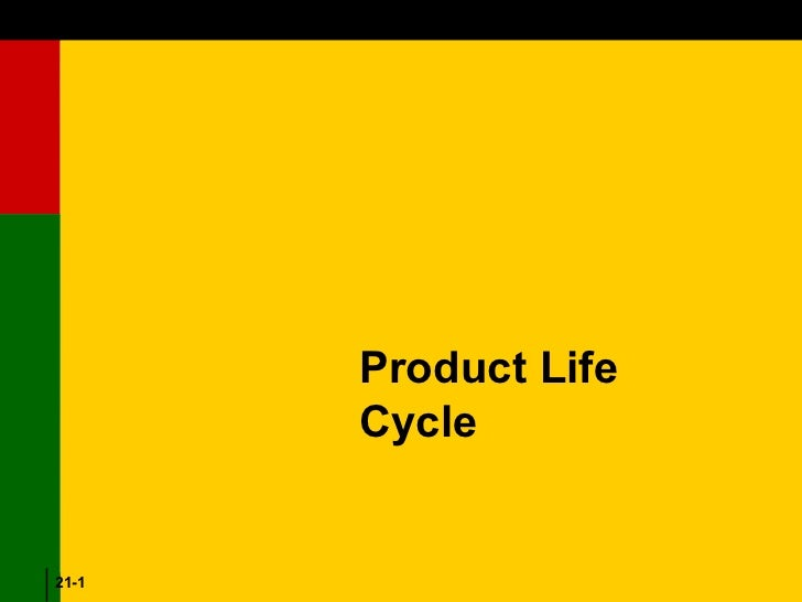 21-1 <ul><ul><li>Product Life Cycle </li></ul></ul>