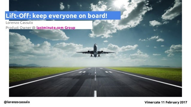 Lift-Off: keep everyone on board! Lorenzo Cassulo