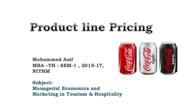 Mohammed Asif MBA –TH : SEM-1 , 2015-17, NITHM Subject: Managerial Economics and Marketing in Tourism & Hospitality