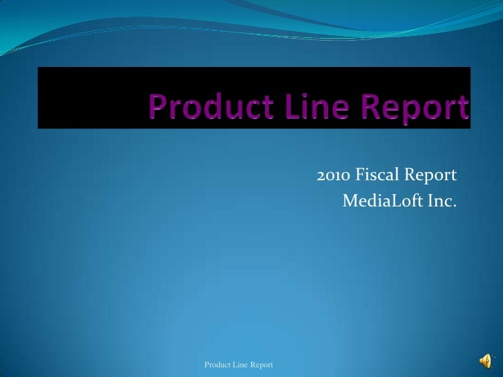 Product Line Report<br />2010 Fiscal Report<br />MediaLoft Inc.<br />Product Line Report<br />