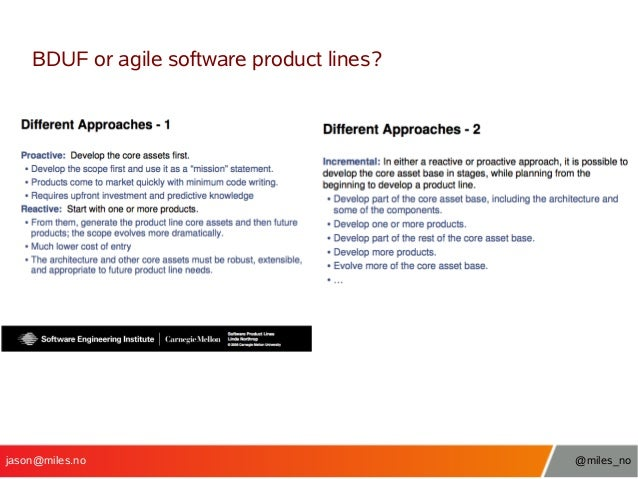 BDUF or agile software product lines?  jason@miles.no  @miles_no