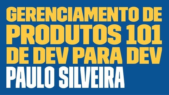 Gerenciamento de Produtos 101 de devparadev PauloSilveira