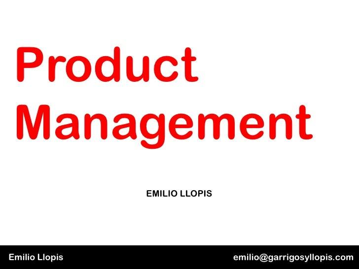 Product Management                EMILIO LLOPISEmilio Llopis                   emilio@garrigosyllopis.com