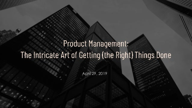 Product management   the intricate art of getting (the right) things done Slide 2