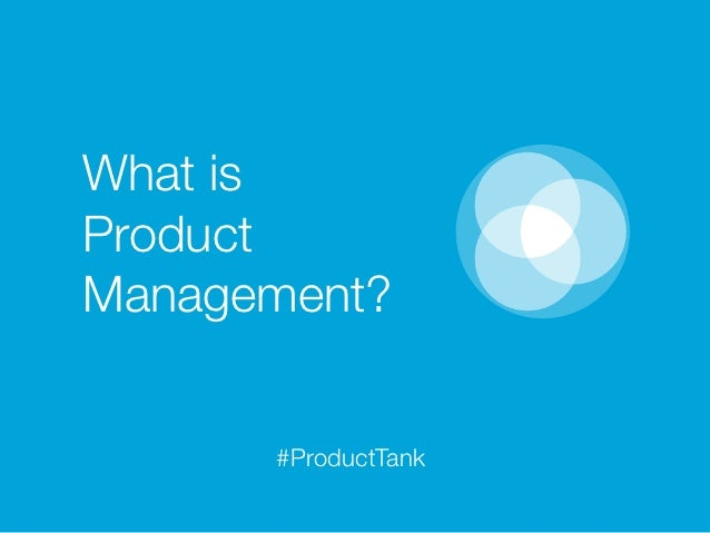 What isProductManagement?      #ProductTank