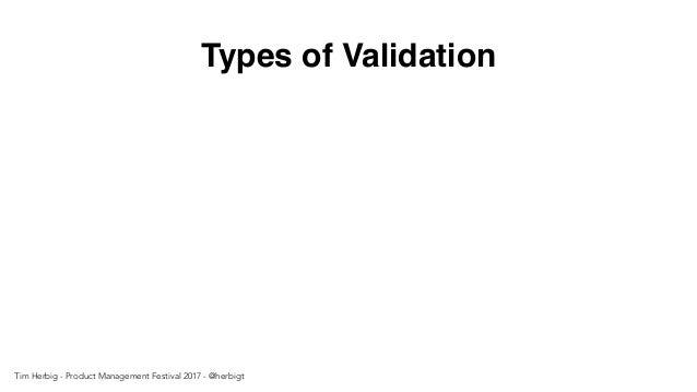 Types of Validation Tim Herbig - Product Management Festival 2017 - @herbigt