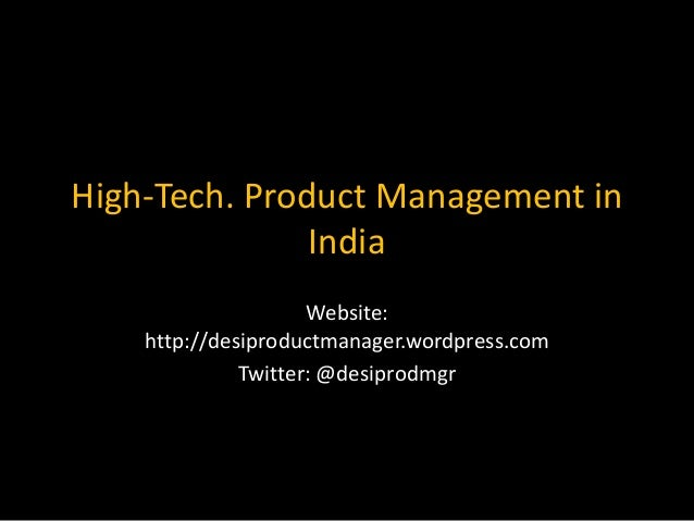 High-Tech. Product Management in               India                     Website:    http://desiproductmanager.wordpress.c...