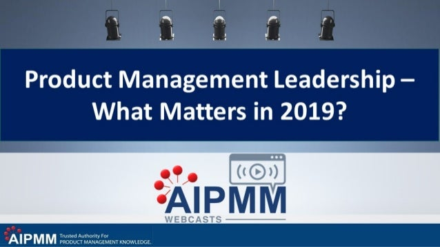 Product management leadership   what matters in 2019