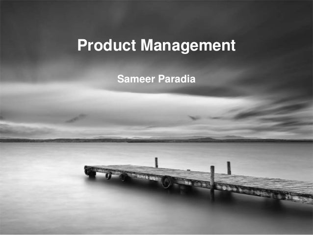 Sameer Paradia Product Management Sameer Paradia