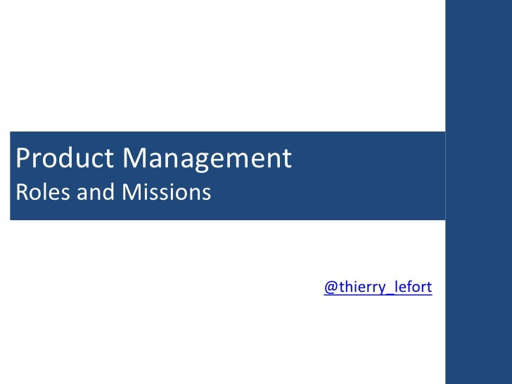 Product ManagementRoles and Missions                     @thierry_lefort