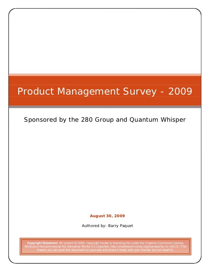 Product Management Survey - 2009   Sponsored by the 280 Group and Quantum Whisper                                         ...