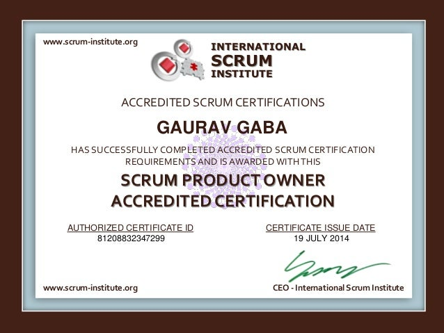 INTERNATIONAL  SCRUM  INSTITUTE  www.scrum-institute.org  ACCREDITED SCRUM CERTIFICATIONS  GAURAV GABA  HAS SUCCESSFULLY C...