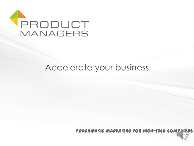 PRAGAMATIC MARKETING FOR HIGH-TECH COMPANIESAccelerate your business