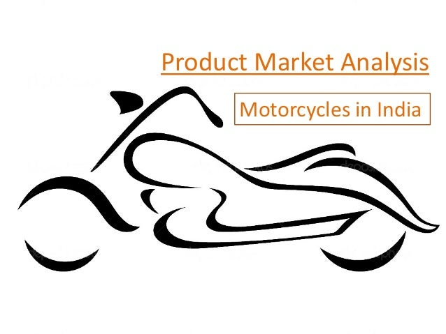 Product Market Analysis Motorcycles in India