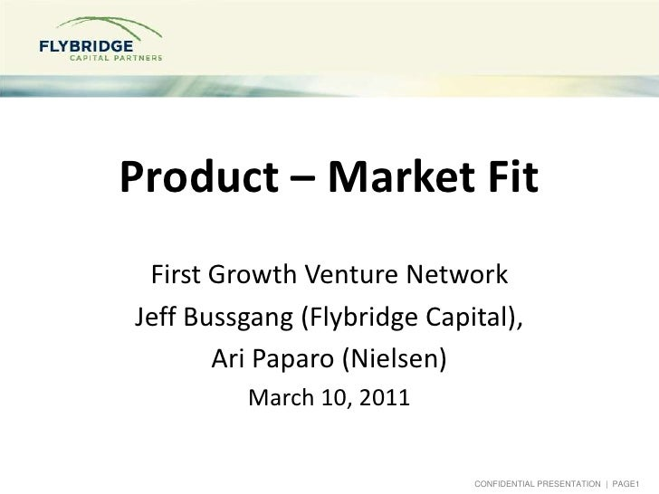 Product – Market Fit<br />First Growth Venture Network Panel<br />Jeff Bussgang (Flybridge),<br />Charles Smith (Extension...