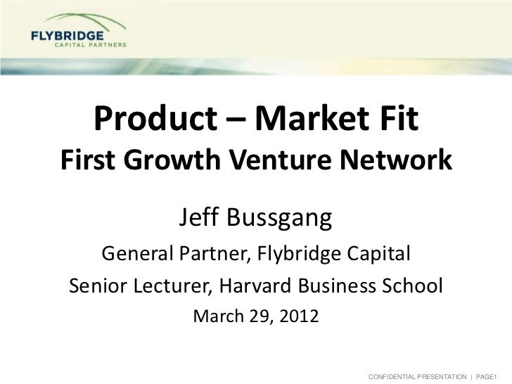 Product – Market FitFirst Growth Venture Network           Jeff Bussgang   General Partner, Flybridge CapitalSenior Lectur...