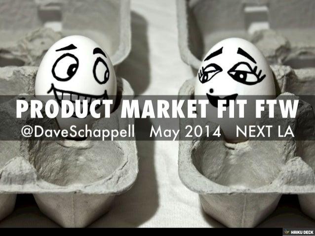 Product Market Fit FTW