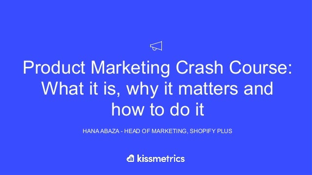 Product Marketing Crash Course: What it is, why it matters and 