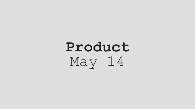 Product May 14